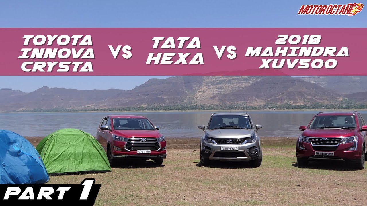 Motoroctane Youtube Video - 2018 Mahindra XUV500 vs Tata Hexa vs Toyota Innova Crysta Comparison | Part 1