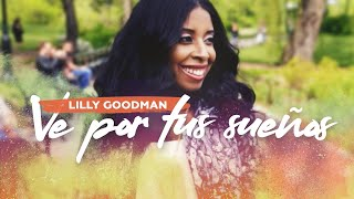 Ve Por Tu Sueño - Lilly Goodman  (Video)