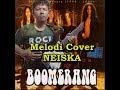 Download Video Boomerang Neiska Melodi Cover