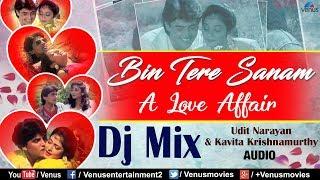 DJ MIX - Bin Tere Sanam | Udit Narayan & Kavita Krishnamurthy | Asif Shaikh | 90s Best Romantic Song