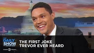 The First Joke Trevor Ever Heard - Between the Scenes   The Daily Show