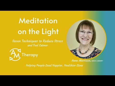 Meditation on the Light<br />This simple meditation can help focus and calm the mind and body