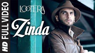 اغاني طرب MP3 Zinda Full Video | Lootera | Ranveer Singh, Sonakshi Sinha | Amit Trivedi | Amitabh Bhattacharya تحميل MP3