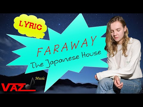 The Japanese House -  faraway (Lyrics)