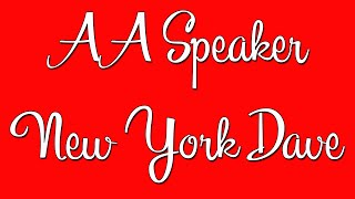 "AA Speaker - New York Dave - ""Acceptance is the Answer"""