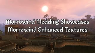 Morrowind Modding Showcases - Enhanced Textures