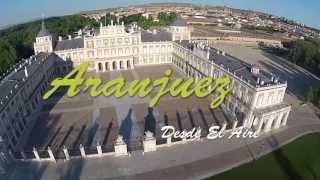 preview picture of video 'Aranjuez Desde El Aire'