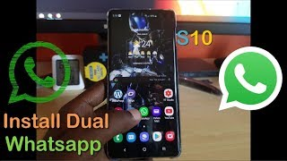 Install Dual Whatsapp Messenger Galaxy S10,S10 Plus
