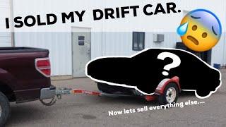 I SOLD MY DRIFT CAR!