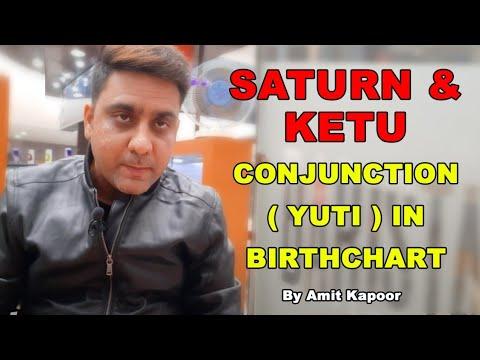 SATURN & KETU CONJUNCTION ( YUTI ) IN BIRTHCHART BY #ASTROLOGERAMITKAPOOR