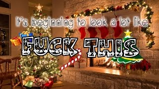 It's Beginning to Look a Lot Like Fuck This (Christmas Carols for People Who Hate Christmas)