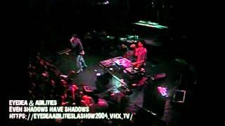Eyedea & Abilities - Even Shadows Have Shadows Remix Live