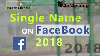 How To Create Single name On Facebook using by Google Chrome 2018