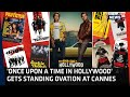 Quentin Tarantino's 'Once Upon A Time In Hollywood' Wins Applause After ...
