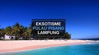 Yuk Jelajahi Keindahan Pulau Pisang, Pulau di Ujung Pesisir Barat Lampung