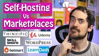 Where should you host your courses online? Self Hosting vs Marketplaces