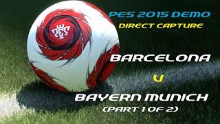 Demo - Barcellona vs Bayern Monaco (Parte 1)