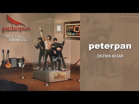 Peterpan - Dilema Besar (Official Audio)