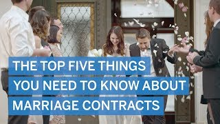 The top five things you need to know about marriage contracts