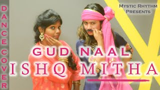 Gud Naal Ishq Mitha | Dance Cover| Ek Ladki Ko Dekha Toh Aisa Laga | Sonam Kapoor |WEDDING DANCE