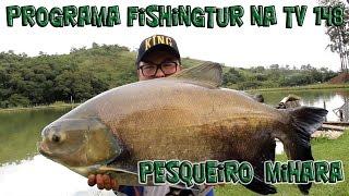 Programa Fishingtur na TV 148 - Pesqueiro Mihara