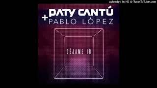 Paty Cantú  Pablo López – Déjame Ir