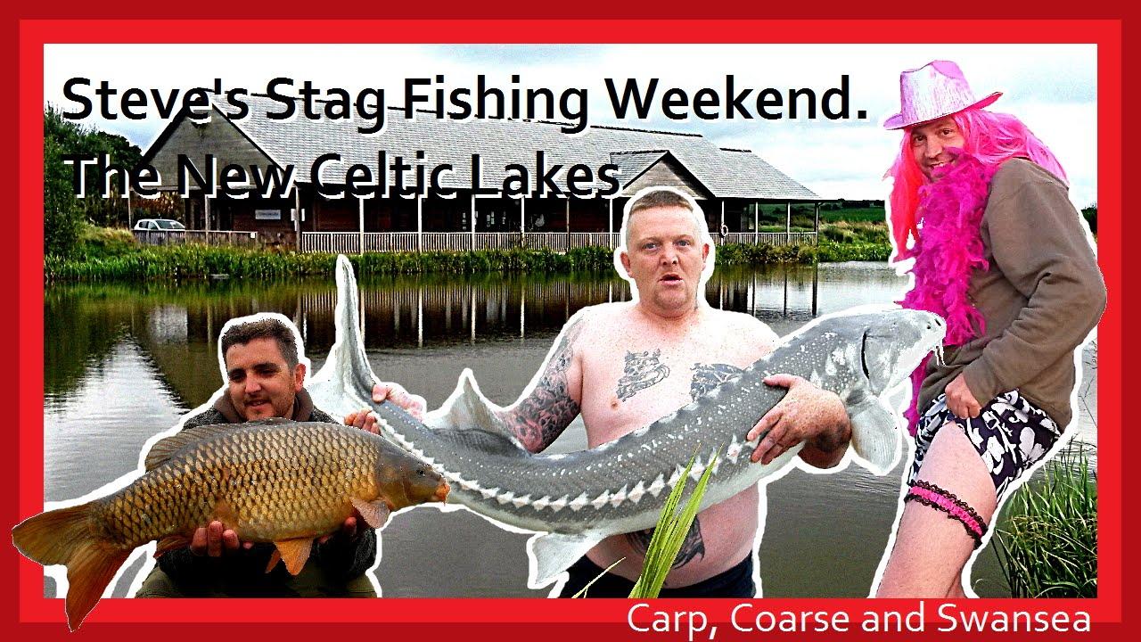 Steve's Stag Fishing Weekend - The New Celtic Lakes. Carp, Coarse and Swansea Video 140
