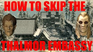 How to completely skip the Thalmor Embassy quest in Skyrim