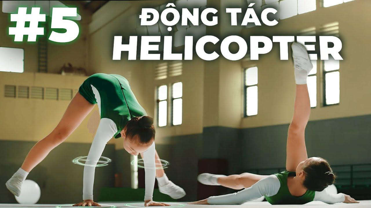 Động Tác Helicopter | Tập 5