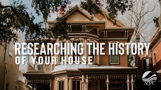 Researching the History of Your House