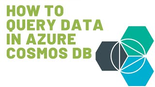 HOW TO QUERY DATA IN AZURE COSMOS DB