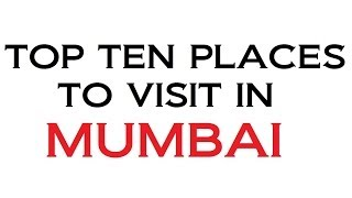 preview picture of video 'TOP TEN PLACES TO VISIT IN MUMBAI'