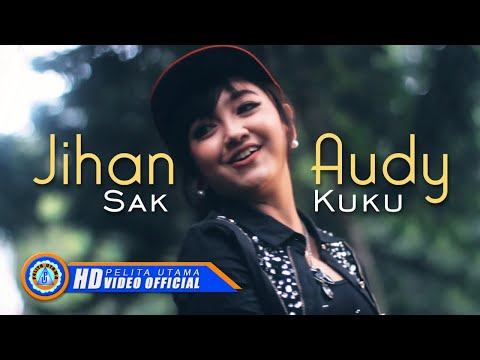, title : 'Jihan Audy - SAK KUKU ( Official Music Video ) [HD]'