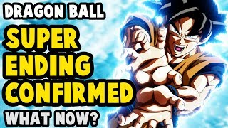 Dragon Ball Super is ENDING CONFIRMED - Now What?