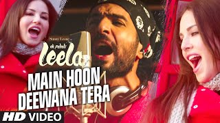 'Main Hoon Deewana Tera' VIDEO Song | Meet Bros Anjjan ft. Arijit Singh | Ek Paheli Leela