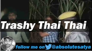 Trashy Thai Thai | Trashy Thursday