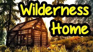 Skyrim: Wilderness Player Home (Beginners) + Secret