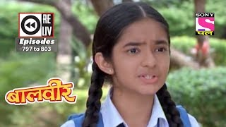 Weekly Reliv - Baalveer - 02nd Dec to 08th Dec 2017 - Episode 797 to 803