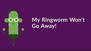 My Ringworm Won't Go Away! (Quickest Way to Get Rid of Ringworm)