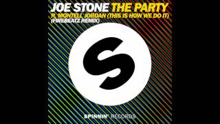Joe Stone feat. Montell Jordan - The Party (This Is How We Do It) Firebeatz Remix