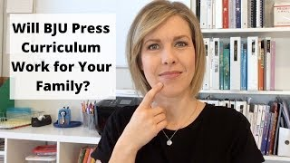 Will BJU Press Curriculum Work for Your Family?