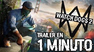 Watch Dogs 2 | Trailer EN 1 MINUTO