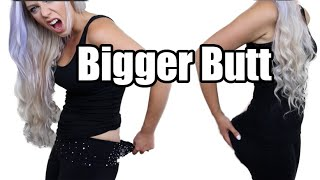 HOW TO MAKE YOUR BUTT LOOK BIGGER