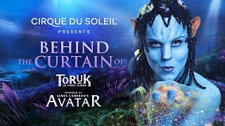 How James Cameron's AVATAR Went From Screen To Stage | CIRQUE DU SOLEIL TORUK | BEHIND THE CURTAIN
