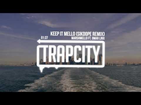 Marshmello - Keep It Mello ft. Omar Linx (Sikdope Remix)