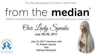 from the median - July 10, 2017 Interview with Fr. Robert Jasany and Kathryn DeCapite