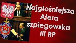 """Najgłośniejsza Afera szpiegowska w III RP – """"Olin"""""""