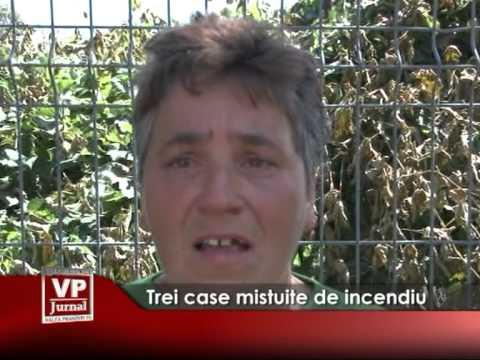 TREI CASE MISTUITE DE INCENDIU
