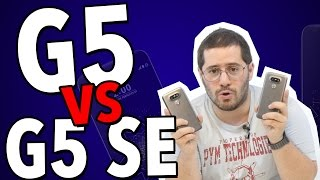 COMPARATIVO: LG G5 vs. G5 SE