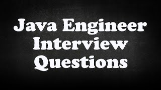 Java Engineer Interview Questions